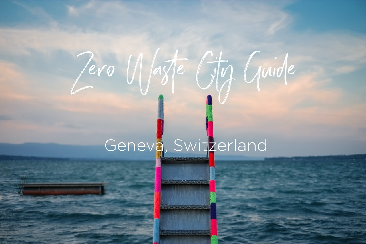 Zero Waste City Guide - Geneva, Switzerland