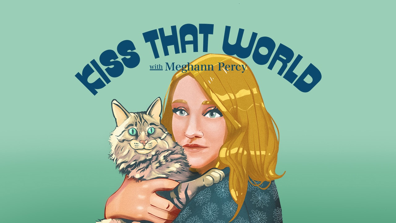 Podcast - A Conversation with Meghann Percy of Kiss That World
