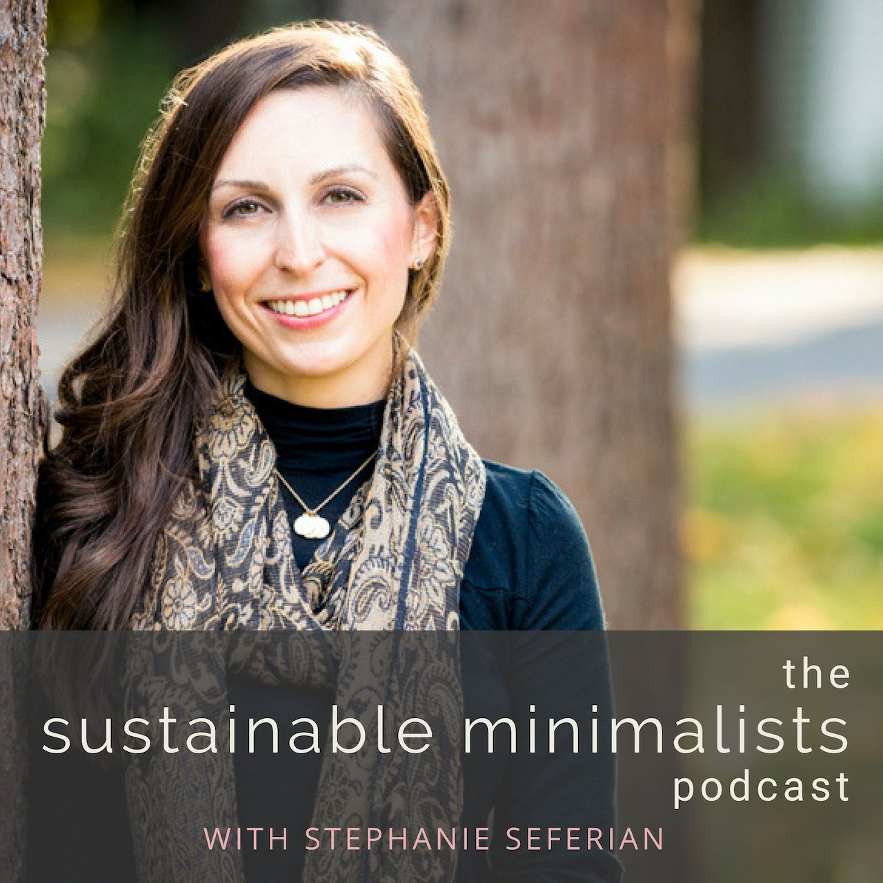 The Sustainable Minimalists Podcast by Stephanie Seferian with Conscious by Chloé