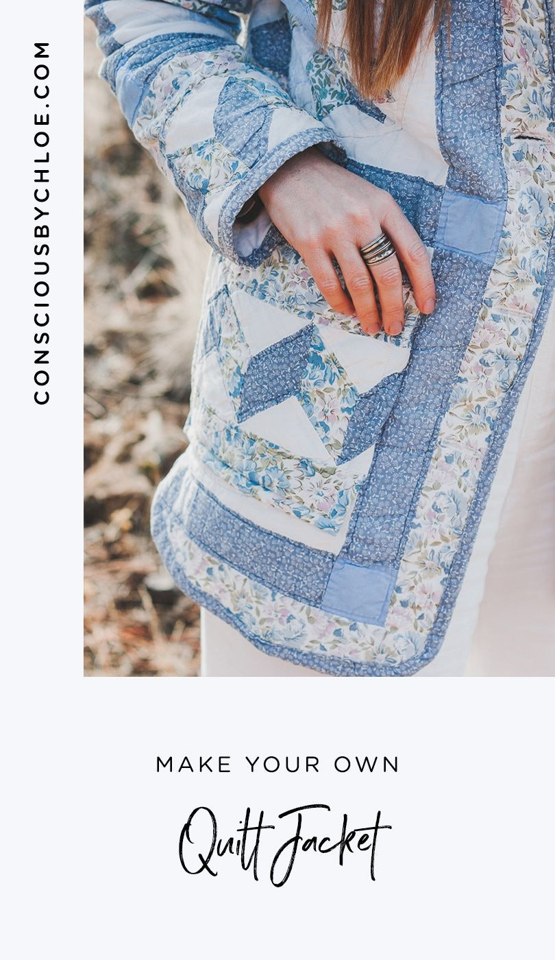 How To Make A Quilt Jacket by Conscious by Chloé