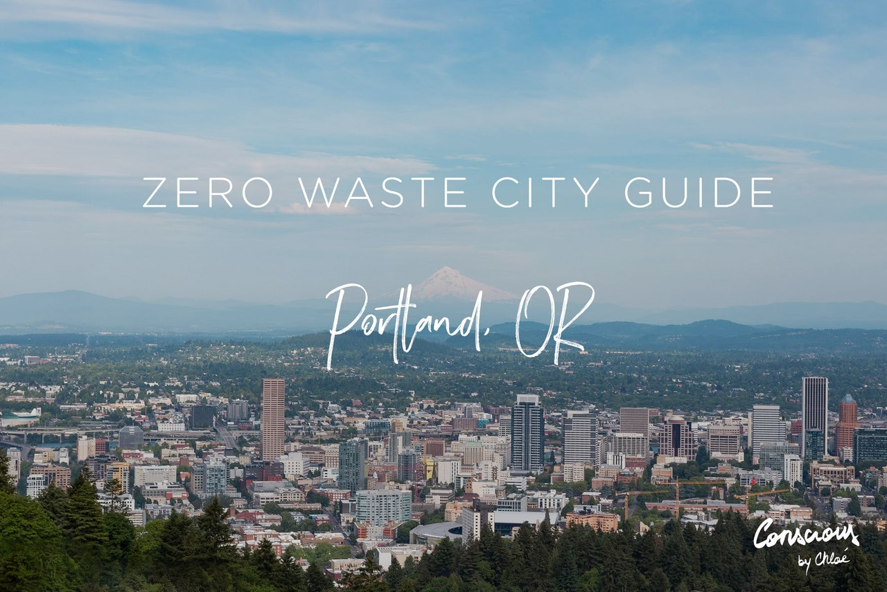 Zero Waste City Guide to Portland PDX Oregon by Conscious by Chloé